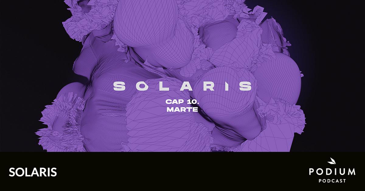 Capítulo once: Viralidad | Solaris | Temporada 02 | Podium Podcast