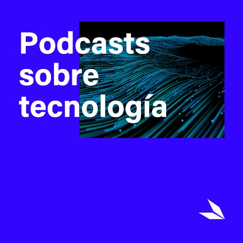 ¿Te gusta la tecnología?  Estos son los podcasts más trending de cultura digital - cover