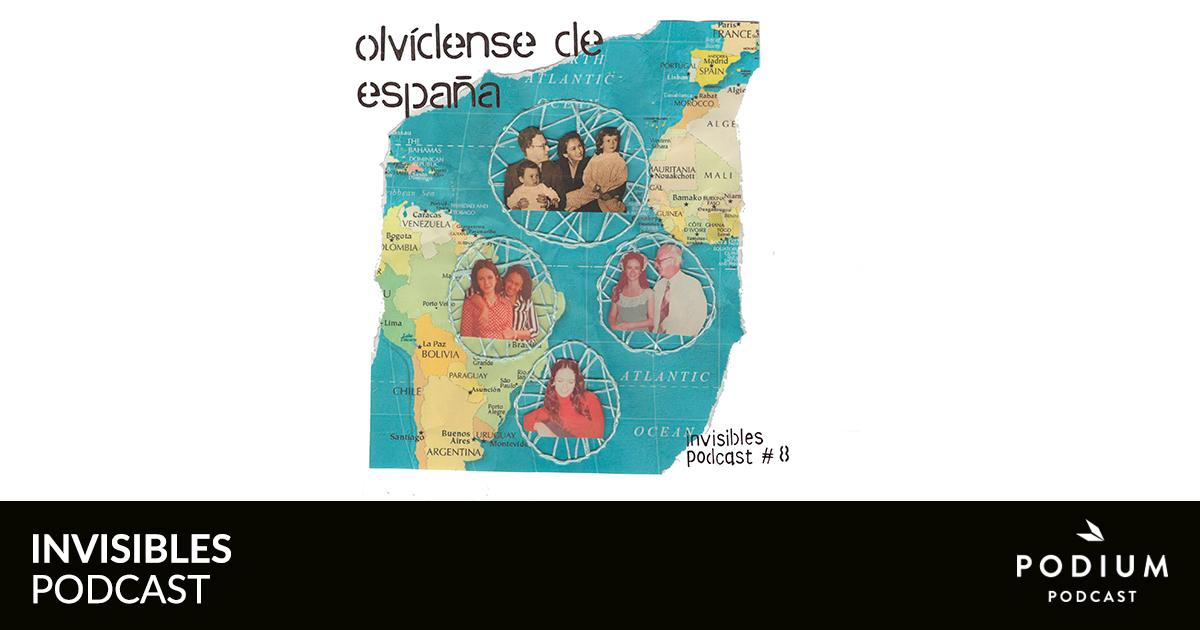 Olvídense de España | Invisibles Podcast