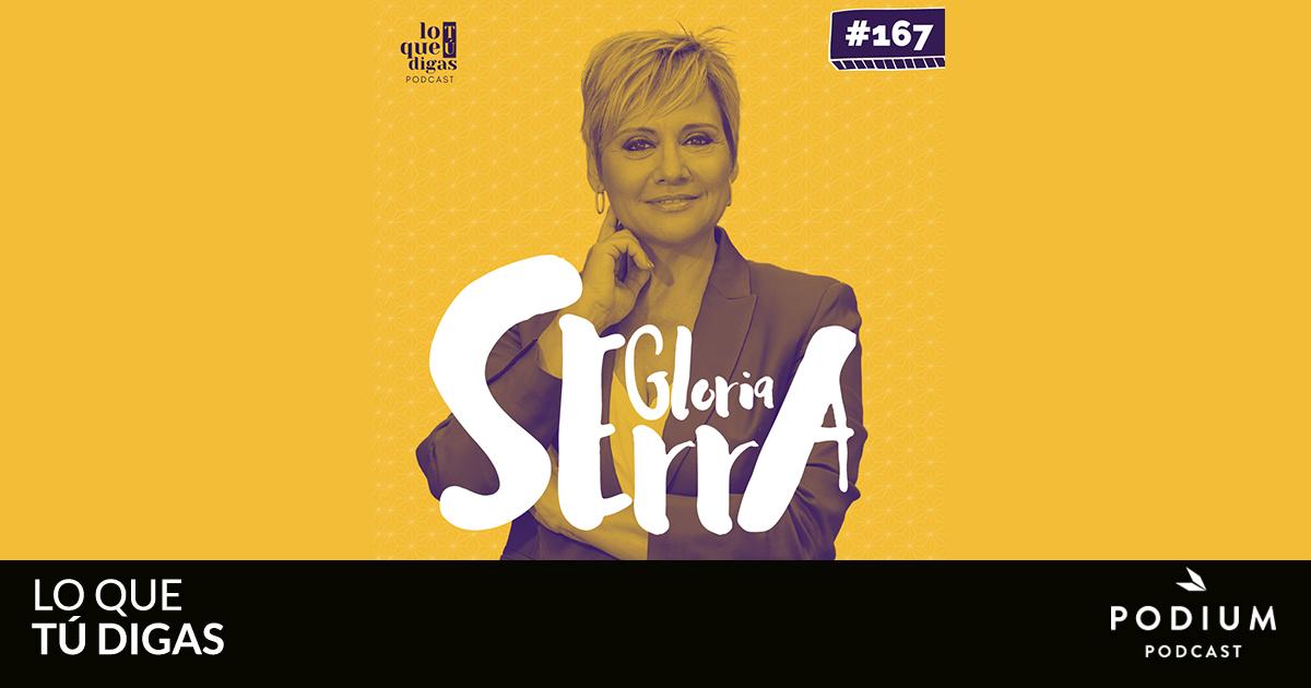 Gloria Serra – Lo que tú digas